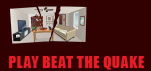 上で紹介したサイトでは、「地震の時に部屋はどうなるのか?」というコンテンツ(ゲーム)もあります。「どういう手段でどれを固定しますか?」という事を聞かれても英語なのでわかりませんが。
